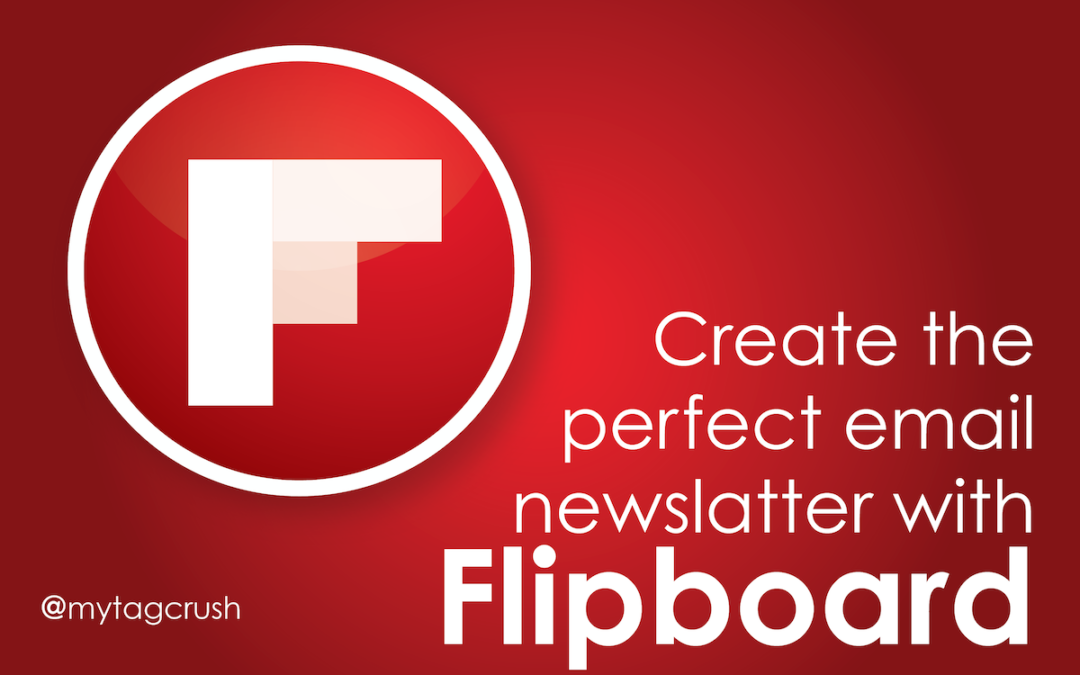 Creating the Perfect Email Newsletter with 3 steps with Flipboard